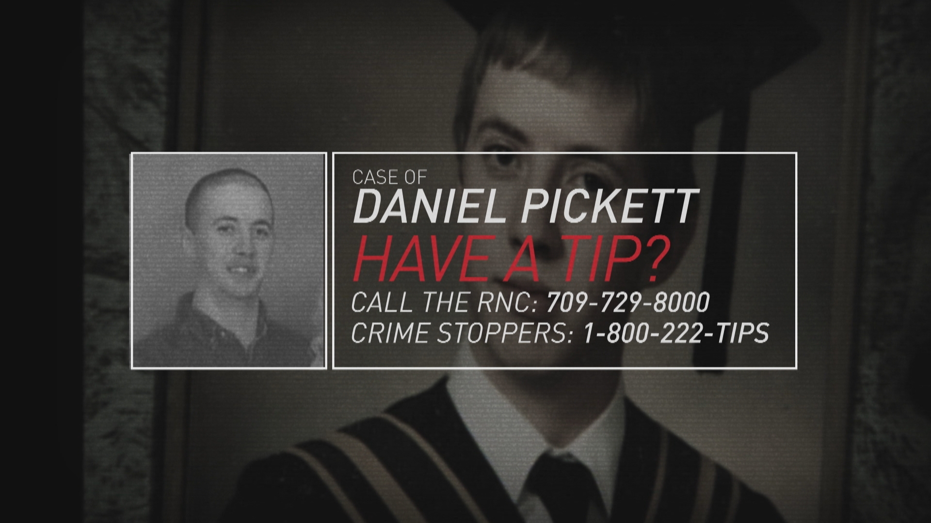 Anyone with information on the disappearance of Daniel Pickett is asked to contact the Royal Newfoundland Constabulary or Crime Stoppers. (CBC Graphics)