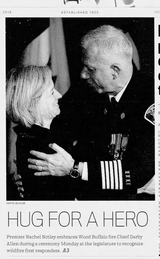 After the Fort McMurray wildfire, Darby Allen was hailed as a hero. Here he is on the Nov. 1, 2016, front page of the Edmonton Journal hugging Premier Rachel Notley.